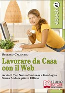 Lavorare da casa con internet: online il primo manuale che svela le strategie dell'home business.