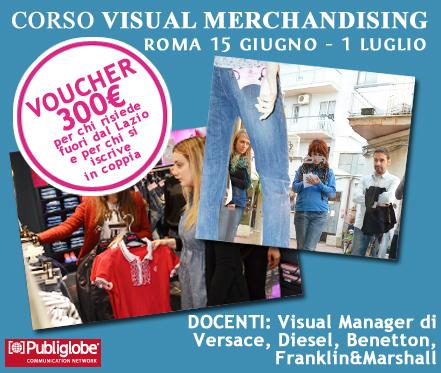 Visual Merchandising - il corso Publiglobe con le aziende Leader del settore Moda e Retail torna a grande richiesta a Roma