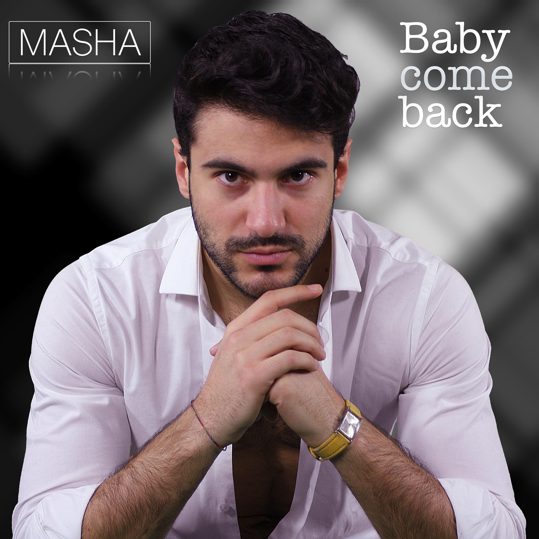 """""""BABY COME BACK"""" è il singolo d'esordio di Masha"""