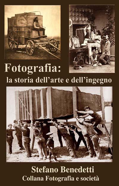 Il libro Fotografia: la storia dell'arte e dell'ingegno