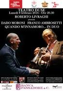 Quando m'innamoro… in duo - Franco Ambrosetti e Dado Moroni al Teatro Duse di Genova Lunedi 8 febbraio 2016 ore 20.30