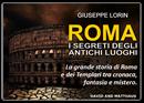 Roma, i segreti degli antichi luoghi