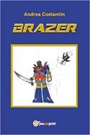 Brazer di Andrea Costantin: romanzo fantascientifico con omaggio ai robot degli anni 80