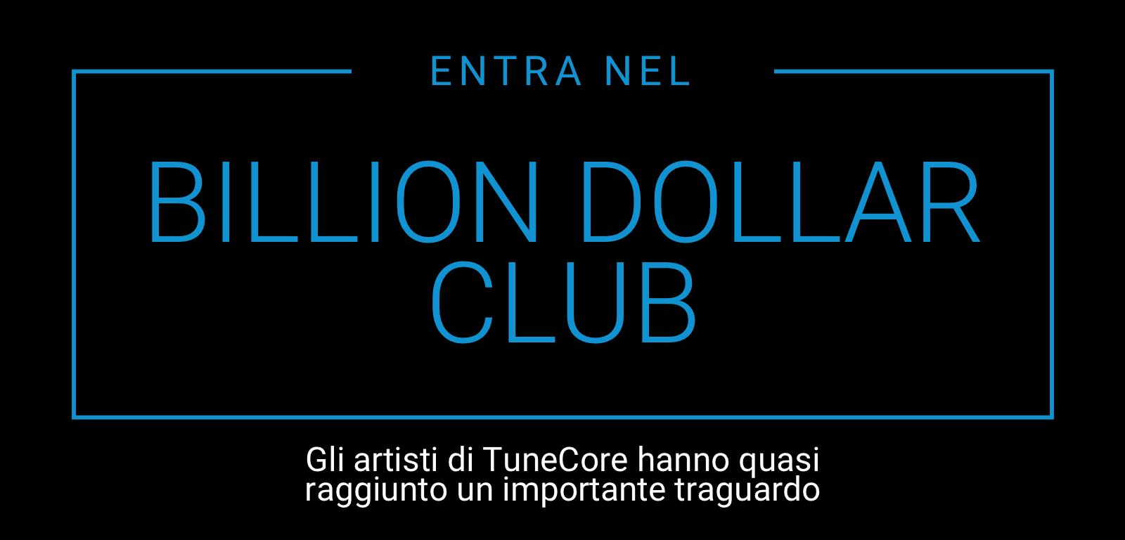 Per festeggiare il traguardo di un miliardo di dollari incassati dagli artisti su Tunecore, il fornitore n 1 nel mondo per artisti indipendenti lancia BILLION DOLLAR CLUB... Per una settimana da oggi è possibile caricare gratis un singolo su TUNECORE.IT
