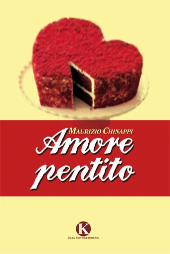 """Pubblicato il libro """"Amore pentito"""" un'intensa raccolta di poesie di Chinappi Maurizio"""