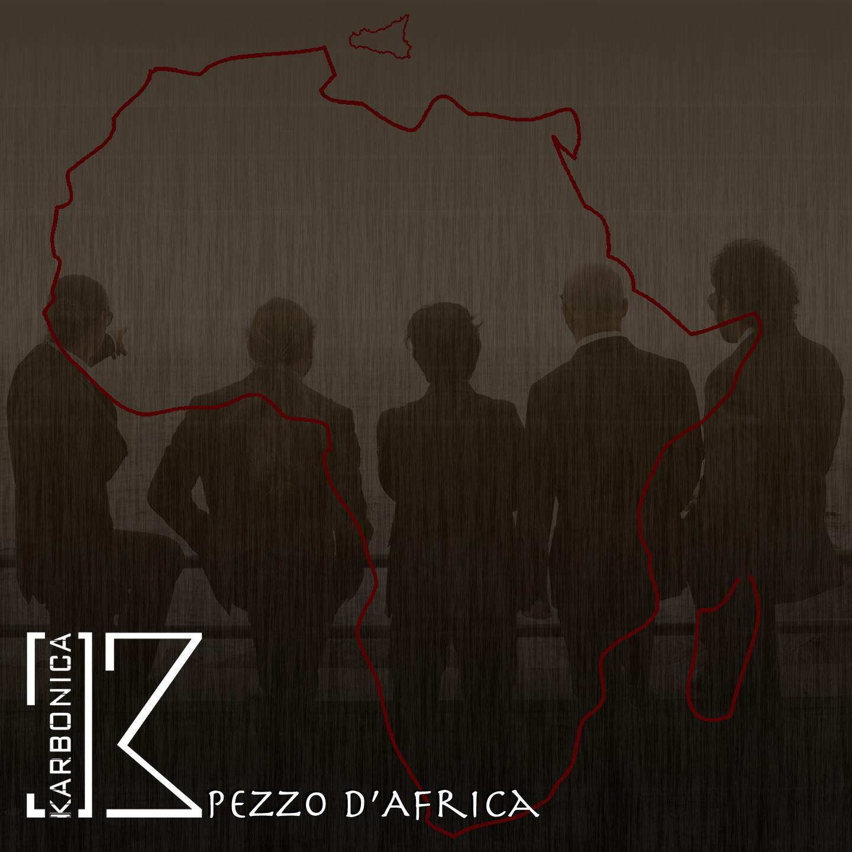 """KARBONICA """"PEZZO D'AFRICA"""" È IL NUOVO SINGOLO D'IMPATTO SOCIALE DELLA ROCK BAND SICILIANA"""